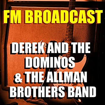 FM Broadcast Derek and the Dominos & The Allman Brothers Band