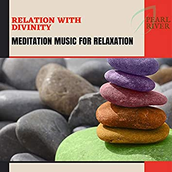 Relation With Divinity - Meditation Music For Relaxation