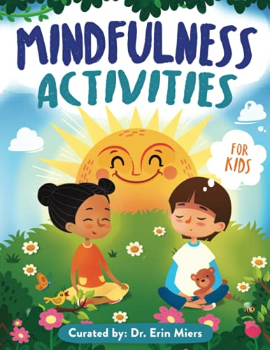 Mindfulness Activities Book For Kids Ages 4-8: 60+ Activities Workbook, Affirmations, and Journal Prompts to Teach Calmness, Emotion Management, and Self-Confidence