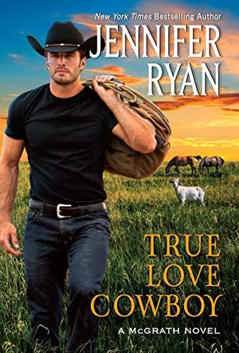 Compare Textbook Prices for True Love Cowboy: A McGrath Novel McGrath, 3  ISBN 9780063020801 by Ryan, Jennifer