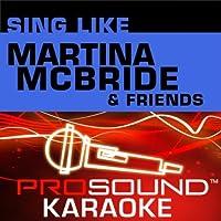 Sing Like Martina McBride / Friends [KARAOKE]