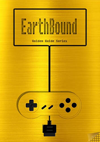 Mother 2 : Earthbound Golden Guide for Super Nintendo and SNES Classic: including full walkthrough, all maps, videos, enemies, cheats, tips, stats, strategy ... (Golden Guides Book 17) (English Edition)