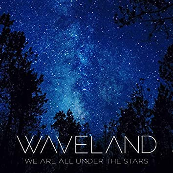 We Are All Under the Stars