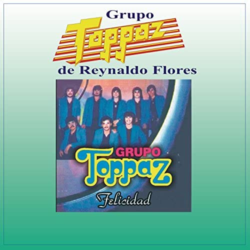 Grupo Toppaz de Reynaldo Flores