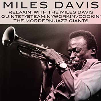 Relaxin' With the Miles Davis Quintet / Steamin' With the Miles Davis Quintet / Workin' With the Miles Davis Quintet / Cookin' With the Miles Davis Quintet / Miles Davis and the Modern Jazz Giants