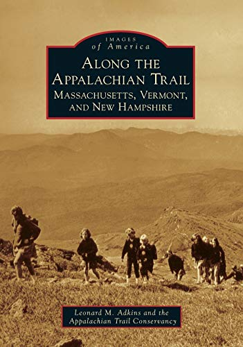 Along the Appalachian Trail: Massachusetts, Vermont, and New Hampshire (Images of America)