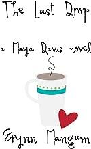 The Last Drop: a Maya Davis novel (The Maya Davis Series Book 5)