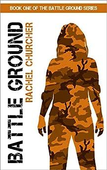 Battle Ground (Battle Ground YA UK Dystopia Series Book 1) by [Rachel Churcher]