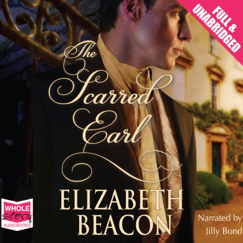 The Scarred Earl                   By:                                                                                                                                 Elizabeth Beacon                               Narrated by:                                                                                                                                 Jilly Bond                      Length: 6 hrs and 59 mins     Not rated yet     Overall 0.0