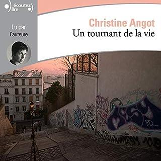 Un tournant de la vie                   De :                                                                                                                                 Christine Angot                               Lu par :                                                                                                                                 Christine Angot                      Durée : 3 h et 23 min     1 notation     Global 1,0
