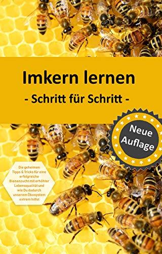 Imkern Schritt für Schritt: 1 x 1 der besten Praxis Tipps für Imker Anfänger | Bienenzucht als Hobby | Einfach imkern