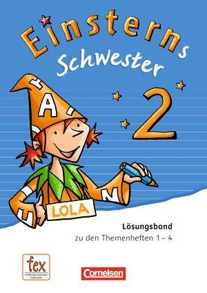 Einsterns Schwester. Sprache und Lesen - Neubearbeitung. 2. Schuljahr. Lösungen zu allen Themenheften der Verbrauchsmaterialien