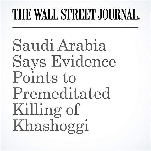 Saudi Arabia Says Evidence Points to Premeditated Killing of Khashoggi copertina