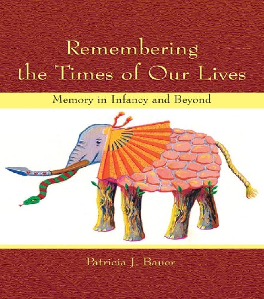 けん引万一に備えてカウンターパートRemembering the Times of Our Lives: Memory in Infancy and Beyond (Developing Mind Series) (English Edition)