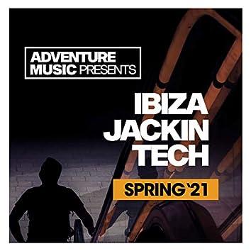 Ibiza Jackin Tech (Spring '21)