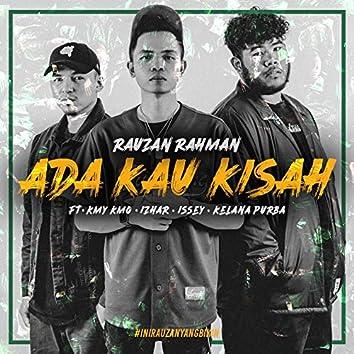Ada Kau Kisah (feat. Kmy Kmo, Izhar, Issey, Kelana Purba)
