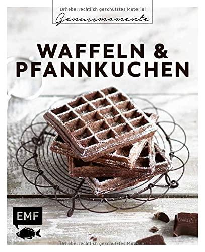 Genussmomente: Waffeln & Pfannkuchen: Schnelle und einfache Rezepte: Belgische Waffelhappen, Marmor-Pfannkuchen, Zucchiniwaffeln und mehr!