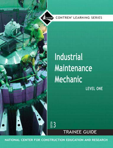 Compare Textbook Prices for Industrial Maintenance Mechanic Level 1 Trainee Guide, Paperback Contren Learning 2nd Edition ISBN 9780132286084 by NCCER