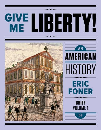 Give Me Liberty!: An American History (Fifth Brief Edition)  (Vol. 1)