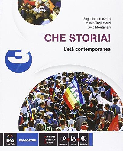 Che storia! Per la Scuola media. Con e-book. Con espansione online. L'età contemporanea (Vol. 3)