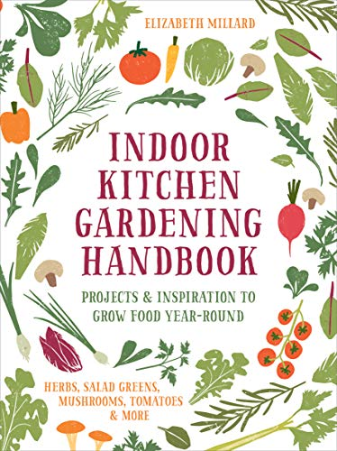 Indoor Kitchen Gardening Handbook: Projects &...
