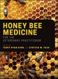 Honey Bee Medicine for the Veterinary Practitioner (English Edition)