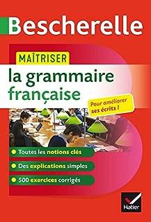 Bescherelle Maitriser la grammaire francaise - 500 exercices corriges - Master French Grammar (French Edition)