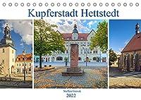 Kupferstadt Hettstedt (Tischkalender 2022 DIN A5 quer): Die Kupferstadt Hettstedt eine Stadt zwischen Bergbau und langer Tradition (Monatskalender, 14 Seiten )