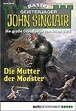 Ian Rolf Hill: John Sinclair - Folge 2029: Die Mutter der Monster