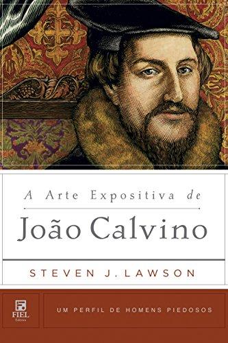 A Arte Expositiva de João Calvino.