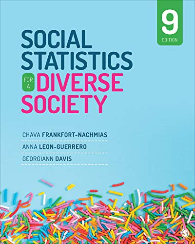 Compare Textbook Prices for Social Statistics for a Diverse Society NULL 9 Edition ISBN 9781544339733 by Frankfort-Nachmias, Chava,Leon-Guerrero, Anna Y.,Davis, Georgiann