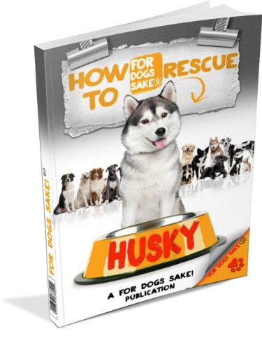 The Truth Behind Rescue Huskys (English Edition)
