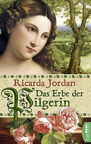 Das Erbe der Pilgerin: Historischer Roman