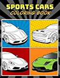 Sports Cars Coloring Book: A Collection of 45 Cool Supercars   Relaxation Coloring Pages for Kids, Adults, Boys, and Car Lovers (Top Cars Coloring Book, Band 1)