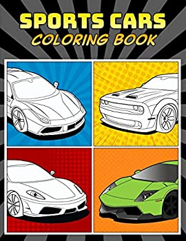 Sports Cars Coloring Book  A Collection of 45 Cool Supercars | Relaxation Coloring Pages for Kids Adults Boys and Car Lovers  Top Cars Coloring Book