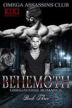 Behemoth: Omega Assassins Club Omegaverse Romance by [Kiki Burrelli]