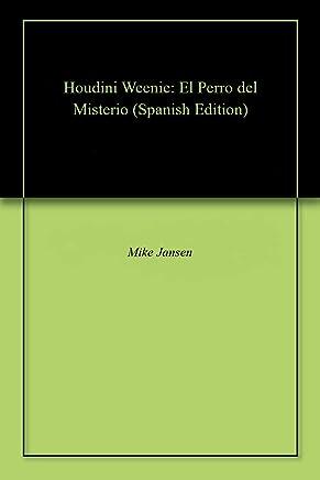 Houdini Weenie: El Perro del Misterio (Spanish Edition)