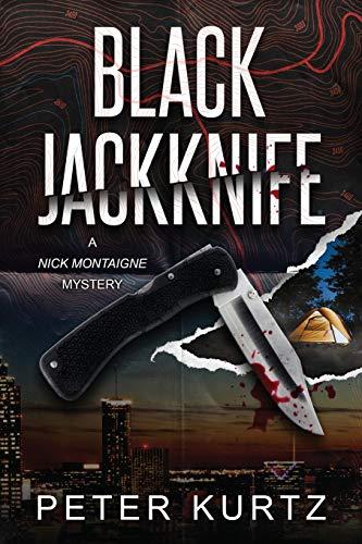 Black Jackknife: A Nick Montaigne Mystery