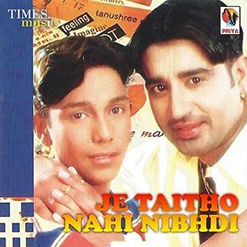 Je Taithon Nahi Nibhdi