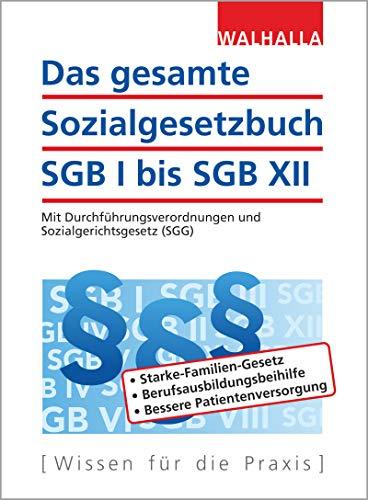 Das gesamte Sozialgesetzbuch SGB I bis SGB XII Ausgabe 2019/II