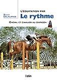 L'équitation par le rythme - Cheval et cavalier au diapason