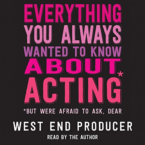 Everything You Always Wanted to Know about Acting* audiobook cover art