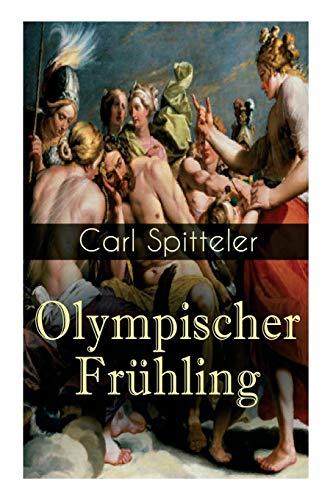 Olympischer Frühling: Mythologisches Epos: Band 1 bis 5