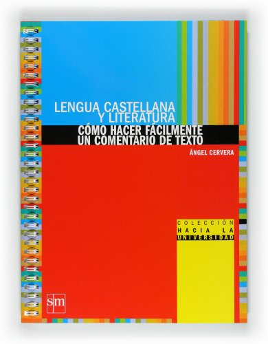 Lengua castellana y literatura: cómo hacer fácilmente un comentario de texto. Bachillerato - 9788467540086