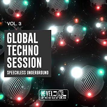 Global Techno Session, Vol. 3 (Speechless Underground)