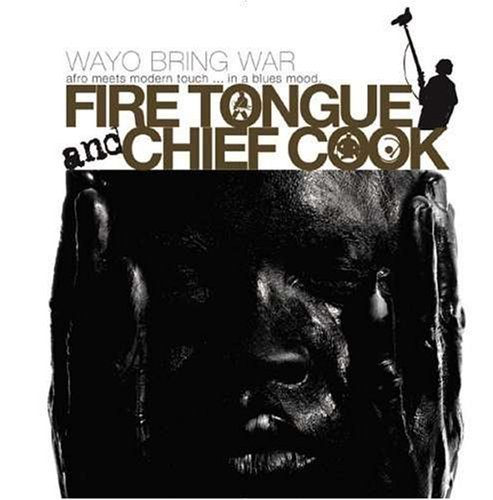 Wayo Bring War by Fire Tongue & Chief Cook