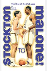Stockton to Malone: The Rise of the Utah Jazz Kindle Edition