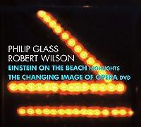 Philip Glass/ Robert Wilson - Einstein on the Beach Highlights, The Changing Image of Opera DVD(CD+DVD)