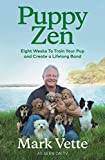 Puppy Zen: Eight Weeks To Train Your Pup and Create a Lifelong Bond