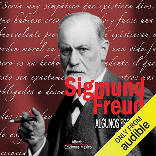 Algunos escritos de Sigmund Freud [Some Writings of Sigmund Freud] audiobook cover art